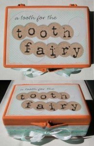 Natalie's tooth fairy box- maybe now she'll stop losing her lost teeth!